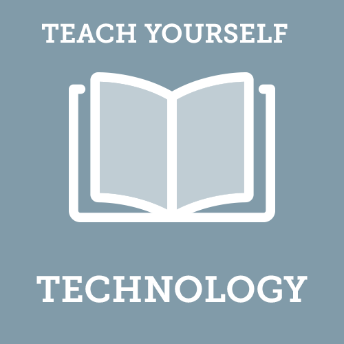 Teach Yourself Technology